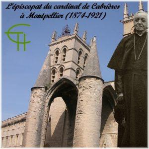 2007-2008-08-l-episcopat-du-cardinal-de-cabrieres-a-montpellier-1874-1921