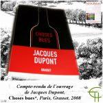 Compte-rendu de l'ouvrage de Jacques Dupont, <i>Choses bues</i>