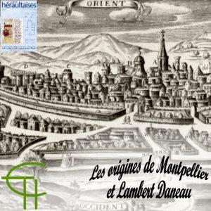 2010-40-05-les-origines-de-montpellier-et-lambert-daneau