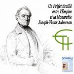 Un Préfet tiraillé entre l'Empire et la Monarchie: Joseph-Victor Aubernon