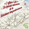 L'affaire Cals, un épisode méconnu de la Résistance Languedocienne