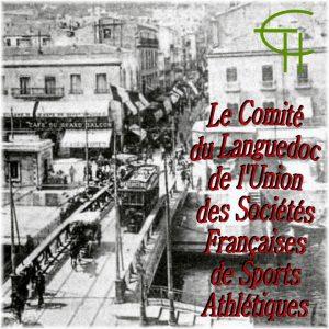 Le Comité du Languedoc de l'Union des Sociétés Françaises de Sports Athlétiques