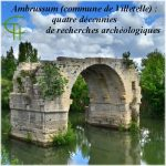 Ambrussum (commune de Villetelle) : quatre décennies de recherches Archéologiques