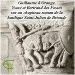 Guillaume d'Orange, Ysoré et Bertrand des Fossés sur un chapiteau roman de la basilique Saint-Julien de Brioude