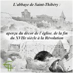 L'abbaye de Saint-Thibéry – aperçu du décor de l'église, de la fin du XVII<sup>e</sup> siècle à la Révolution