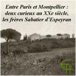Entre Paris et Montpellier : deux curieux au XX<sup>ème</sup> siècle, les frères Sabatier d'Espeyran