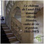 Le château de Lunel-Viel, domaine viticole. Histoire, cadre de vie et gestion: 1843-1987