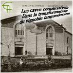 Les caves coopératives dans la transformation du vignoble languedocien