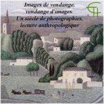 Images de vendange, vendange d'images. Un siècle de photographies, lecture anthropologique