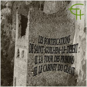 2012-42-02-les-fortifications-de-saint-guilhem-le-desert-ii-la-tour-des-prisons-iii-le-cabinet-du-geant