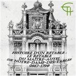 Histoire d'un retable – le retable du maître-autel de Notre-Dame-des-Tables (1667-1794)