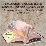 Publications de l'Université du Tiers Temps de Montpellier (Groupe d'études languedociennes et Mémoires d'Oc) (1989-2012)