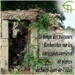 Au temps des trasseurs. <br/>Recherches sur les anciennes carrières de pierres de Saint-Jean-de-Védas
