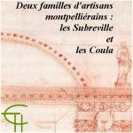 Deux familles d'artisans montpelliérains : les Subreville et les Coula