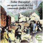 Tobie Rocayrol, agent secret chez les camisards, d'après un document de l'abbé Julien Rouquette historien-érudit de l'Hérault (1871-1927)