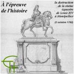 À l'épreuve de l'histoire : la destruction de la statue équestre de Louis XIV à Montpellier (2 octobre 1792)