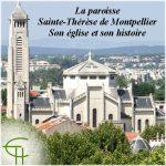 La paroisse Sainte-Thérèse de Montpellier. Son église, son histoire