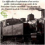 Les difficultés d'exploitation d'un service public vital <br/>pendant et au sortir de la Deuxième Guerre mondiale <br/>Les chemins de fer d'intérêt local de l'Hérault (1939-1948)