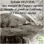 Sylvain Oivier, Aux marges de l'espace agraire. Inculte et genêt en Lodévois (XVIIe-XIXe siècle), thèse de doctorat
