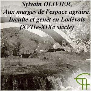 2013-43-17-sylvain-oivier-aux-marges-de-l-espace-agraire-inculte-et-genet-en-lodevois-xviie-xixe-siecle-these-de-doctorat