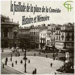 21 août 1944 : la fusillade de la place de la Comédie : Histoire et Mémoire