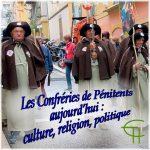 Les Confréries de Pénitents aujourd'hui : culture, religion, politique