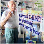 Gérard CALVET : la féminité, une parole bleue