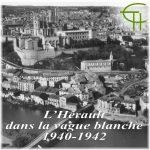 L'Hérault dans la vague blanche (1940-1942)