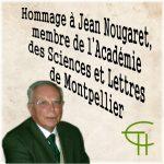 Hommage à Jean Nougaret, membre de l'Académie des Sciences et Lettres de Montpellier