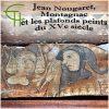 Jean Nougaret, Montagnac et les plafonds peints du XVe siècle