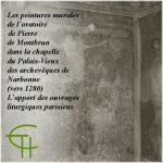 Les peintures murales de l'oratoire Pierre de Montbrun dans la chapelle du Palais-Vieux des archevêques de Narbonne (vers 1280) : L'apport des ouvrages liturgiques parisiens