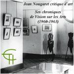 Jean Nougaret critique d'art. Ses chroniques de Vision sur les Arts (1960-1963)