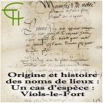 Origine et histoire des noms de lieux – Abrégé méthodologique Un cas d'espèce : Viols-le-Fort