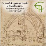 Le verd-de-gris ou Verdet à Montpellier : une traçabilité globale au XVIII<sup>e</sup> siècle