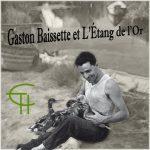 Gaston Baissette et L'Étang de l'Or