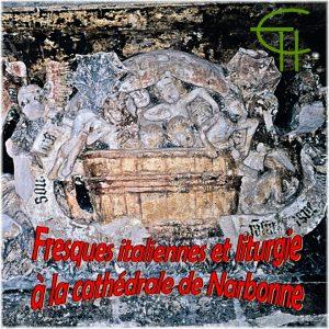 Fresques italiennes et liturgie à la cathédrale de Narbonne (milieu du XIVe siècle)
