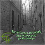 Sur les traces des tripots et jeux de paume de Montpellier