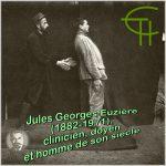 Jules Georges Euzière (1882-1971), clinicien, doyen et homme de son siècle