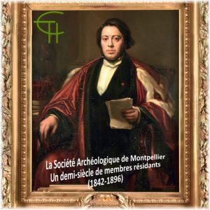 La Société Archéologique de Montpellier. Un demi-siècle de membres résidants : (1842-1896)