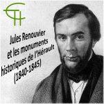 Jules Renouvier et les monuments historiques de l'Hérault (1840-1845)