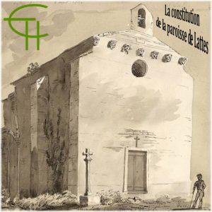 La constitution de la paroisse de Lattes