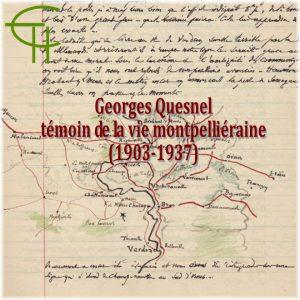 Georges Quesnel, un témoin de la vie montpelliéraine (1903-1937)