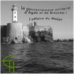 Le gouvernement militaire d'Agde et de Brescou: l'affaire du Major