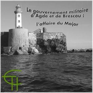 Irène DAUPHIN article Le gouvernement militaire d'Agde et de Brescou : l'affaire du Major