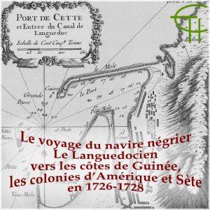 Nicolas GIBERT article Le voyage du navire négrier Le Languedocien vers les côtes de Guinée, les colonies d'Amérique et Sète en 1726-1728