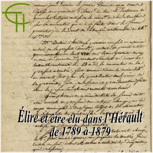 Fanny REBOUL article Élire et être élu dans l'Hérault de 1789 à 1879 Les évolutions du suffrage au regard des archives conservées aux Archives départementales de l'Hérault