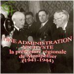 Une administration vichyste : Le fonds de la préfecture régionale de Montpellier (1941-1944)