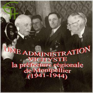 Emmanuel LION article Une administration vichyste la préfecture régionale de Montpellier (1941-1944)