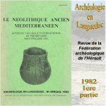 Archéologie en Languedoc 1982 Le néolithique ancien en Méditerranée (1)