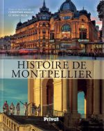 Histoire de Montpellier (sous la direction de Christian Amalvi et Rémy Pech),